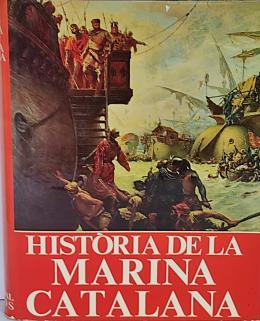 . HISTÒRIA DE LA MARINA CATALANA.
