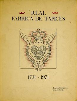 """""""REAL FÁBRICA DE TAPICES 1721-1971"""""""