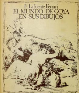 """""""EL MUNDO DE GOYA EN SUS DIBUJOS"""""""