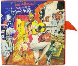"""""""100 AÑOS DE CANCIÓN Y MUSIC HALL"""""""