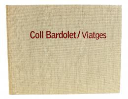 """""""COLL BARDOLET / VIATGES"""""""