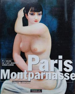 PARÍS MONTPARNASSE A L'HEURE DE L'ART MODERNE (1910-1940)