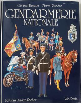 GÉNÉRAL BESSON, PIERRE ROSIÈRE La Gendarmerie Nationale