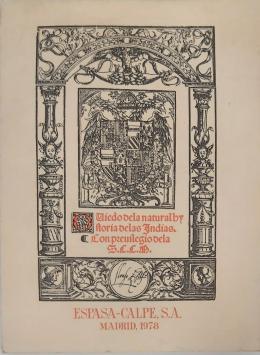 GONZALO FERNÁNDEZ DE OVIEDO Sumario de la natural y general historia de las Indias. Facsímil del año 1526. Nota preliminar de Juan Pérez de Tudela.