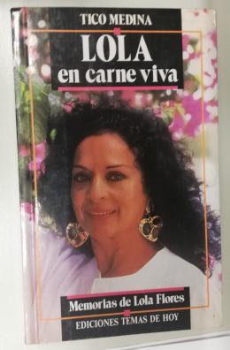 TICO MEDINA Lola en carne viva. Memorias de Lola Flores. Dedicado y firmado por el autor a Lola Flores.